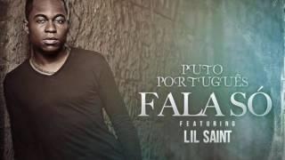 Puto Português Ft Lil Saint Fala Só (Kizomba 2016)