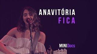 Anavitória - Fica (MINIDocs® • Ao Vivo em São Paulo)