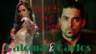 Carlos & Paloma || Hold Me Down [From Dusk Till Dawn]