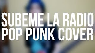 SUBEME LA RADIO - Enrique Iglesias (Pop Punk Cover) (ft. Freak Out)