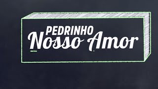 MC Pedrinho - Nosso Amor (Lyric Video) Studio THG