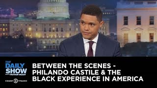 getlinktube.com-Between the Scenes - Philando Castile & the Black Experience in America: The Daily Show