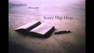 Switch - Sorry Hip Hop (Produced By Aidz1)