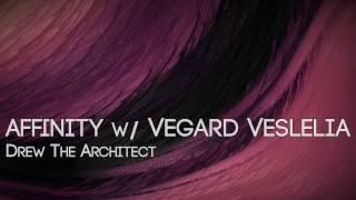 drew the architect - affinity w/ vegard veslelia