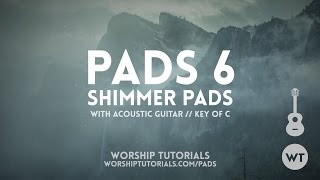 PADS 6: Shimmer Pads // Demo With Acoustic Guitar