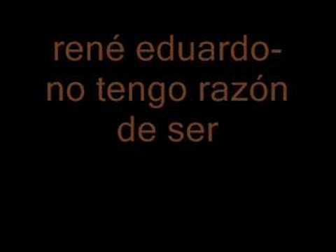 No Tengo Razon de Rene Eduardo Letra y Video