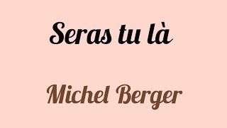 Seras tu là - Michel Berger ⚘