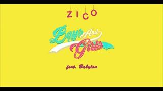 지코(ZICO) - Boys and Girls (Feat. Babylon) Official Music Video