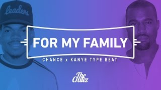 """Chance The Rapper x Kanye West Type Beat """"For My Family"""" 