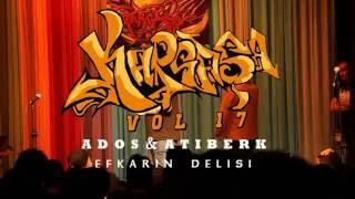 Ados - Efkarın Delisi feat. Atiberk (Kargaşa Vol 17 Canlı Performans)