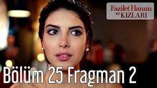 Fazilet Hanım ve Kızları 25. Bölüm 2. Fragman