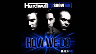 Hardwell & Showtek - How We Do (Original)