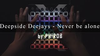 Deepside Deejays - Never be alone | Launchpad cover