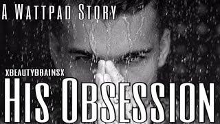 His Obsession// Wattpad Book Trailer