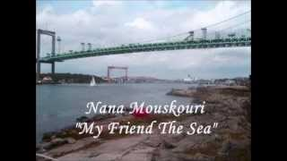 Nana Mouskouri - My Friend the Sea (HD,HQ) + lyrics
