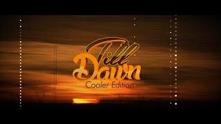 Till Dawn Cooler Edition 2015 Concert TV Ad [ NH PRODUCTIONS TT ]
