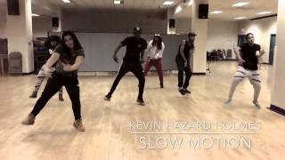 Trey Songz - Slow Motion | Choreography by Kevin Hazard Holmes