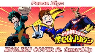Peace Sign - My Hero Academia S2 OP (ENGLISH COVER)