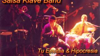 Salsa Klave Band - Tu Envidia & Hipocresia