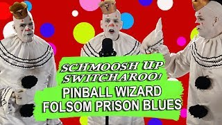 Pinball Wizard/Folsom Prison Blues Schmoosh Up - Switcharoo