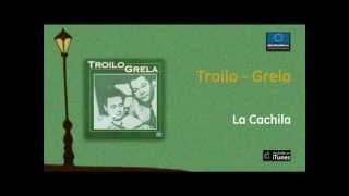 Troilo y Grela - La Cachila