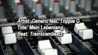 Mein Lebenlang - Generic feat. Tripple G (Produced by Traintownbeatz)