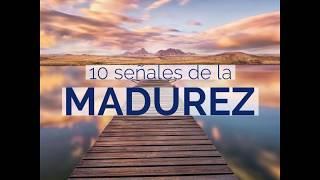 10 Señales de la Madurez