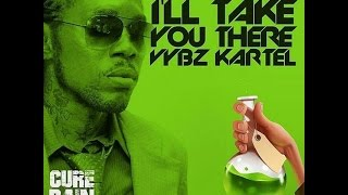 Vybz Kartel - I'll Take You There (Cure Pain Riddim) February 2016