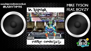LA Rhythm  - Mike Tyson feat  Royzy Rothschild -  Future Genesis Mixtape 2015