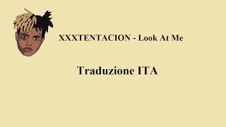 XXXTentacion - Look At Me [Traduzione ITA]