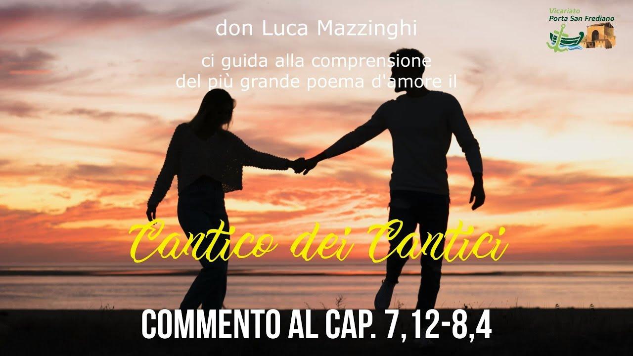 don Luca Mazzinghi – Cantico dei Cantici – 16 – Commento a Ct 7, 12-8,4