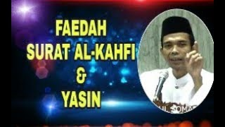 Faedah membaca surat Al Kahfi  dan yasin - Ustadz Abdul Somad Lc MA