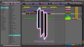 Yogi & Skrillex - Burial (feat. Pusha T, Moody Good, TrollPhace) Ableton Remake