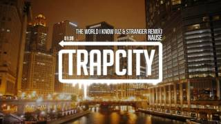 Nause - The World I Know (UZ & Stranger Remix)