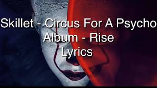 Skillet - Circus For A Psycho (Lyrics)