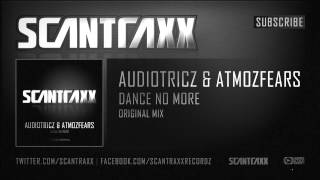 Audiotricz & Atmozfears - Dance No More (Official Preview)