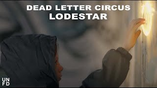 Dead Letter Circus - Lodestar [Official Music Video]