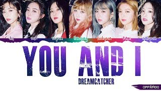Dreamcatcher (드림캐쳐) - 'YOU AND I' Lyrics (Color Coded Han-Rom)