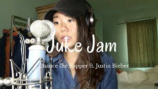 Juke Jam - Chance the Rapper ft. Justin Bieber || Sarah Cho Cover