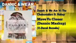 Dannic & We Am Vs The Chainsmokers ft Halsey - Move Vs Closer (Dannic Mashup) (X-Darek Remake)