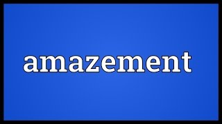 Amazement Meaning