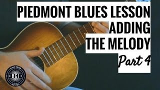 Beginner Finger Picking Piedmont Blues | Adding the Melody Pt 4