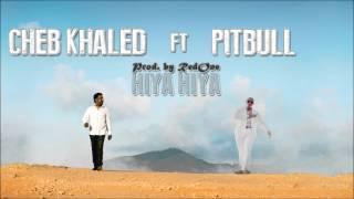 Cheb Khaled - Hiya Hiya ft Pitbull [Prod. by RedOne] 2012