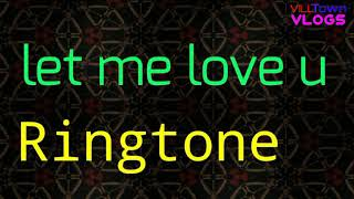 Let me love you (Ringtone)