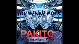 Pakito - You wanna rock 2k10 (Music Intentions Remix Edit)