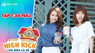 Gia đình là số 1 sitcom | Tập 136 full: Đôi bạn Kim Chi, Diệu Hiền hợp tác trả đũa