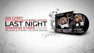 Ian Carey feat. Snoop Dogg & Bobby Anthony - Last Night (Shadow Stars Remix)