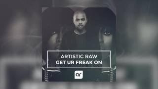 Artistic Raw - Get Your Freak On