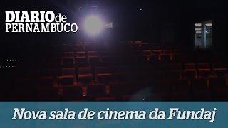 Fundaj inaugura nova sala de cinema em Casa Forte