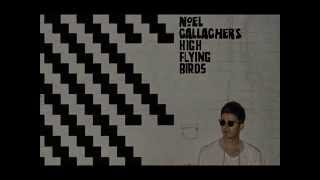 Noel Gallagher's High Flying Birds - The Girl With X-Ray Eyes